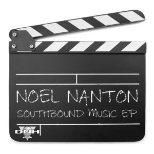 Noel Nanton - Southbound Music EP [DNH]