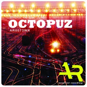 Octopuz - Music For The AM [Ancestral Recordings]