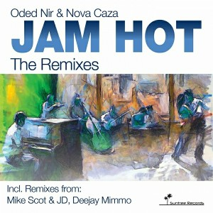 Oded Nir & Nova Caza - Jam Hot The Remixes [Suntree Records]