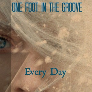 One Foot In The Groove - Every Day [Love To Be... Heard]