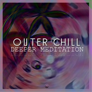 Outer Chill - Deeper Meditation [Serumula Music]