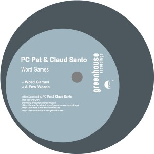 PC Pat & Claud Santo - Word Games [Greenhouse Recordings]