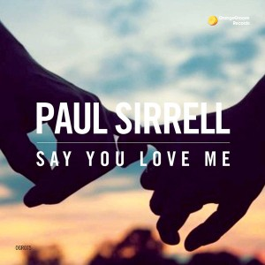 Paul Sirrell - Say You Love Me [Orange Groove Records]