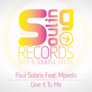 Paul Solaris Feat. Mpeelo - Give It To Me [Souling Records]