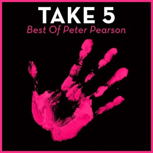 Peter Pearson - Take 5 - Best Of Peter Pearson [House Of House]