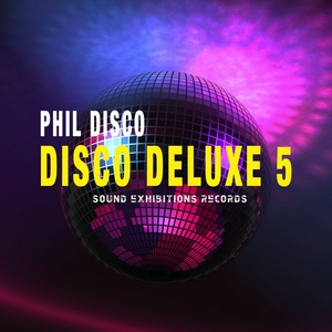 Phil Disco - Disco Deluxe Vol 5 [Sound-Exhibitions-Records]