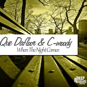 Que Dafloor & C-Moody - When The Night Comes [Deep Resolute (PTY) LTD]