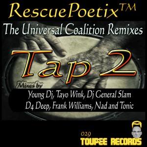 RescuePoetix(tm) - Tap 2 - (The Universal Coalition Remixes) [Toupee Records]