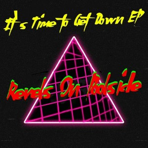 Revels On Poolside - It's Time To Get Down EP [Revels On Poolside]