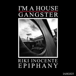 Riki Inocente - Epiphany [I'm A House Gangster]