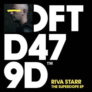 Riva Starr - The Superdope EP [Defected]