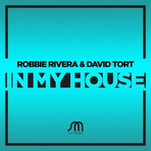Robbie Rivera & David Tort - In My House [Juicy Music]