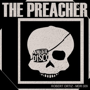 Robert Ortiz - The Preacher [Monster Disco Records]