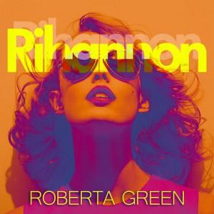 Roberta Green - Rihannon [Absolutely]