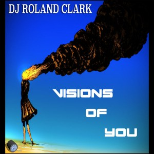 Roland Clark - Visions Of You [Delete Records]