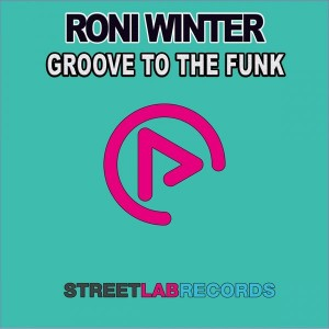 Roni Winter - Groove To The Funk [Streetlab Records]