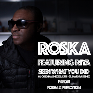 Roska feat. Riya - Seen What You Did [Form & Function]