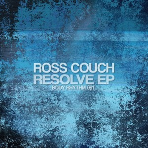 Ross Couch - Resolve EP [Body Rhythm]