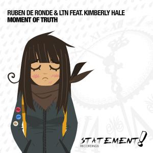 Ruben de Ronde & LTN feat. Kimberly Hale - Moment Of Truth [Statement!]