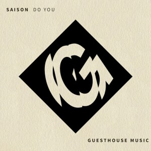 Saison - Do You [Guesthouse]