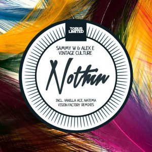 Sammy W & Alex E & Vintage Culture - Nothin [Tobus Limited]