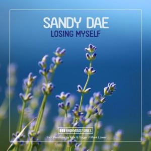 Sandy Dae - Losing Myself [Enormous Tunes]