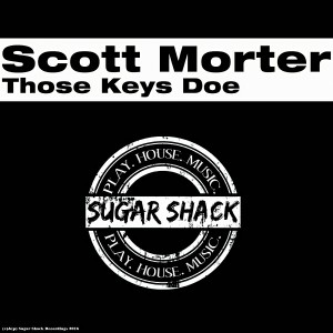 Scott Morter - Those Keys Doe [Sugar Shack Recordings]