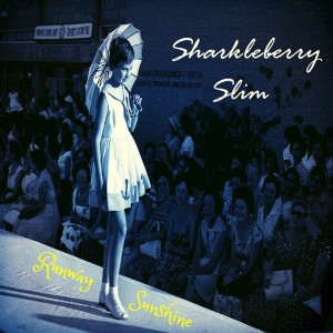 Sharkleberry Slim - Runway Sunshine [Zabulon Publishing]