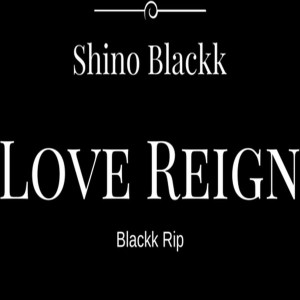 Shino Blackk - Love Reign [Face The Bass Records]