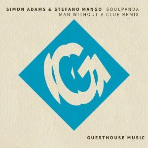 Simon Adams, Stefano Mango - Soul Panda (Man Without A Clue Remix) [Guesthouse]