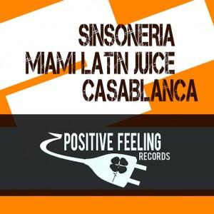 Sinsoneria & Miami Latin Juice - Casablanca [Positive Feeling Records]