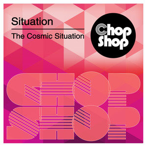 Situation - The Cosmic Situation [Chopshop Music]