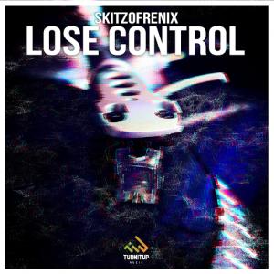 Skitzofrenix - Lose Control (Original Mix) [TurnItUp Muzik]