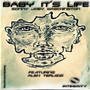 Sonny Joey Waschington - Baby It's Life [Integrity Records]