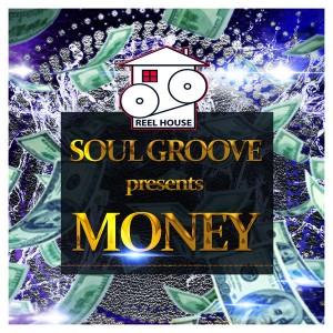 Soul Groove - Money [REELHOUSE RECORDS]