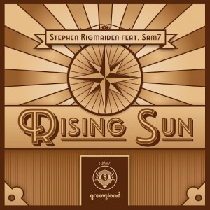 Stephen Rigmaiden feat. Sam 7 - Rising Sun [Grooveland]