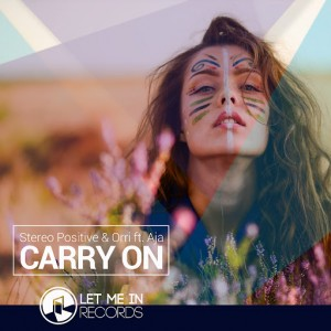 Stereo Positive & Orri feat. Aja - Carry On [Let Me In Records]