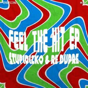 Stupidizko & Re Dupre - Feel The Hit EP [Street King]