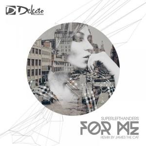 SuperLeftHanders - For Me [Delecto Recordings]