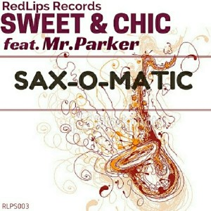 Sweet & Chic - Sax-O-Matic [Red Lips Records]
