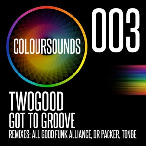 TWOGOOD - Got To Groove [Coloursounds]