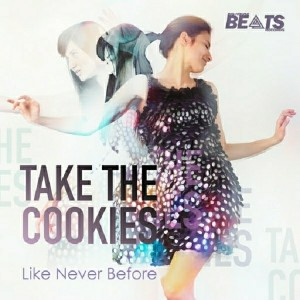 Take The Cookies - Like Never Before [Big House Beats Records]