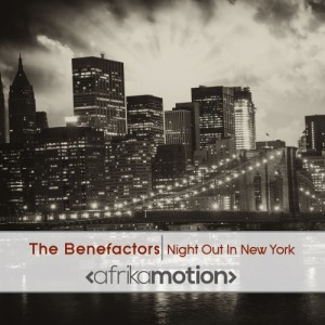 The Benefactors - Night out in New York [afrika motion]