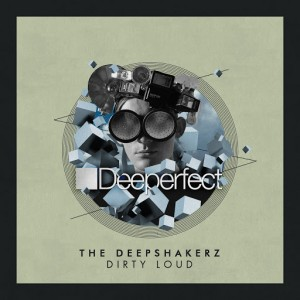 The Deepshakerz - Dirty Loud [Deeperfect]