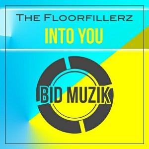 The Floorfillerz - Into You [Bid Muzik]