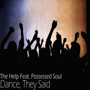 The Help - Dance, They Said [Yeloshadz Records]