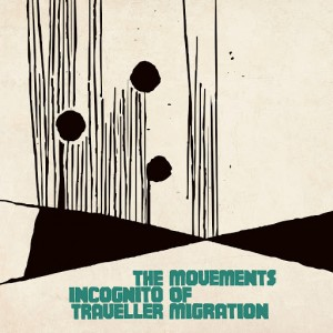 The Incognito Traveller - Movements of Migration [BBE]