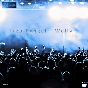 Tigo Rangel - Welly [G Music Records]