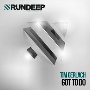 Tim Gerlach - Got to Do [RUN DEEP]