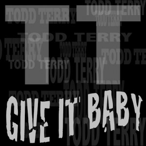 Todd Terry - Give It Baby [Inhouse]